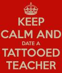 keep-calm-and-date-a-tattooed-teacher