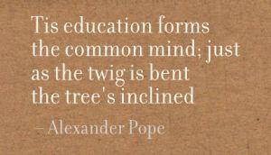 tis-education-forms-the-common-mindjust-as-the-twig-is-bent-the-trees-inclined-education-quote